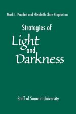 Strategies of Light and Darkness: Teachings from the Messengers at Maitreya's Mystery School