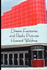 Dream Factories and Radio Pictures