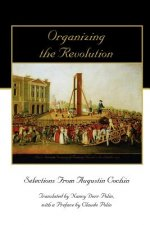 Organizing the Revolution: Selections from Augustin Cochin