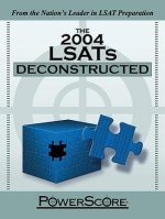 The 2004 LSATs Deconstructed