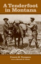 A Tenderfoot in Montana: Reminiscences of the Gold Rush, the Vigilantes, and the Birth of Montana Territory
