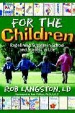 For the Children: Redefining Success in School and Success in Life