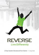 Reverse: Live Differently: 21 Day Student Devotional from Daniel