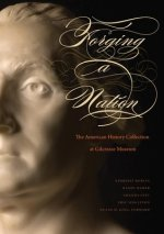 Forging a Nation: The American History Collection at Gilcrease Museum