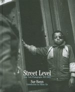 Street Level: New York Photographs: 1987-2007