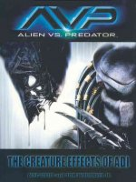 Avp: Alien vs. Predator: The Creature Effects of Adi