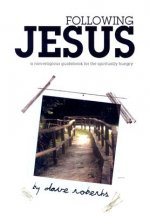 Following Jesus: A Non-Religious Guidebook for the Spiritually Hungry