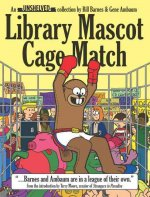 Library Mascot Cage Match: An Unshelved Collection