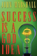Success Is a God Idea