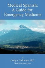 Medical Spanish: A Guide for Emergency Medicine