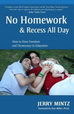 No Homework and Recess All Day: How to Have Freedom and Democracy in Education