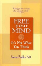 Free Your Mind: It's Not What You Think