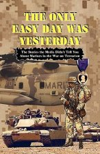 The Only Easy Day Was Yesterday - Fighting the War on Terrorism