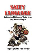 Salty Language - An Unabridged Dictionary of Marine Corps Slang, Terms and Jargon