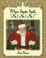 When Santa Said No! No! No!
