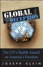 Global Deception: The UN's Stealth Assault on America's Freedoms