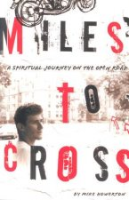 Miles to Cross: A Spiritual Journey on the Open Road