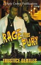 Rage Times Fury: Triple Crown Publications Presents
