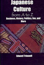 Japanese Culture from A to Z: Business, History, Politics, Sex, and More