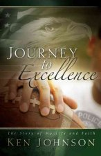 Journey to Excellence: The Story of My Life and Faith