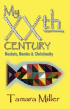 My Xxth Century: Rockets, Bombs and Christianity