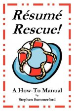 Resume Rescue!: A How-To Manual