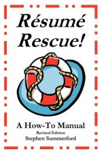 Resume Rescue!: A How-To Manual - Revised Edition