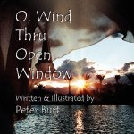 O, Wind Thru Open Window