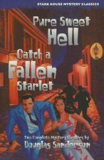 Pure Sweet Hell/Catch a Fallen Starlet
