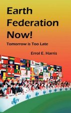 Earth Federation Now: Tomorrow Is Too Late --- Hbk