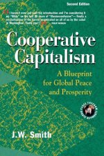 Cooperative Capitalism: A Blueprint for Global Peace and Prosperity -- 2nd Editon Pbk