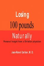 Losing 100 Pounds Naturally: Personal Insight from a Christian Physician