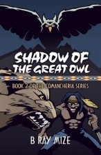 Shadow of the Great Owl: Book 2 of the Comancheria Series