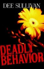 Deadly Behavior