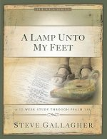 A Lamp Unto My Feet: A 12-Week Study Through Psalm 119