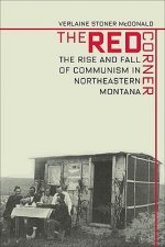 Red Corner: The Rise and Fall of Communism in Northeastern Montana