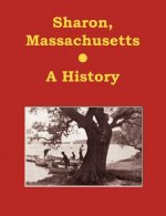 Sharon, Massachusetts - A History