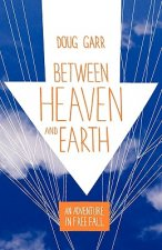 Between Heaven and Earth: An Adventure in Free Fall