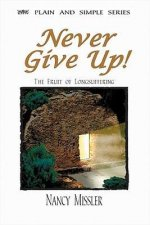 Never Give Up!: The Fruit of Longsuffering