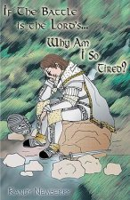 If the Battle Is the Lord's... Why Am I So Tired?