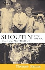 Shoutin' Into the Fog: Growing Up on Maine's Ragged Edge