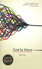 God Is Here: Connecting with Him in Everyday Life