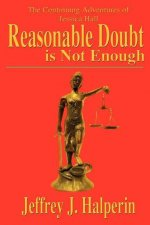 Reasonable Doubt Is Not Enough