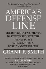 America's Defense Line: The Justice Department's Battle to Register the Israel Lobby as Agents of a Foreign Government