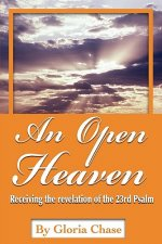 An Open Heaven: Receiving the Revelation of the 23rd Psalm