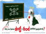 Did You Know Dog Is God Spelled Backwards?