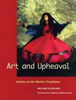 Art and Upheaval: Artists on the World's Frontlines