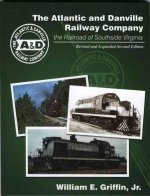 The Atlantic and Danville Railway Company: The Railroad of Southside Virginia