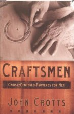 Craftsmen: Skilfully Leading Your Family for Christ