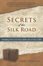 Secrets of the Silk Road: Finding the Lost Sacred Books of the Gobi